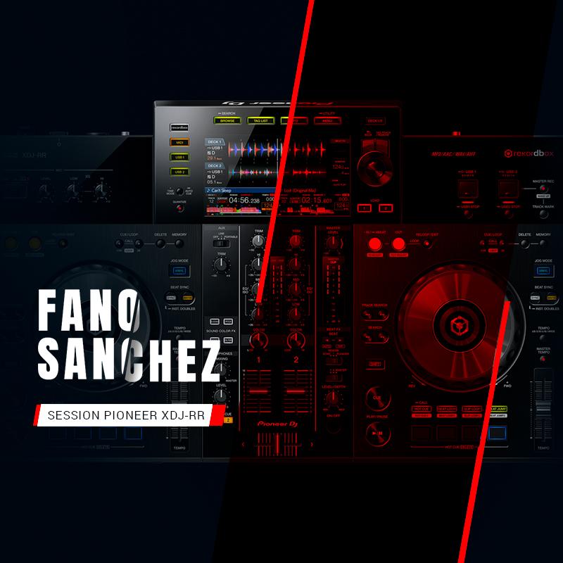 Soundcloud Fano Sanchez Session Pioneer XDJ-RR