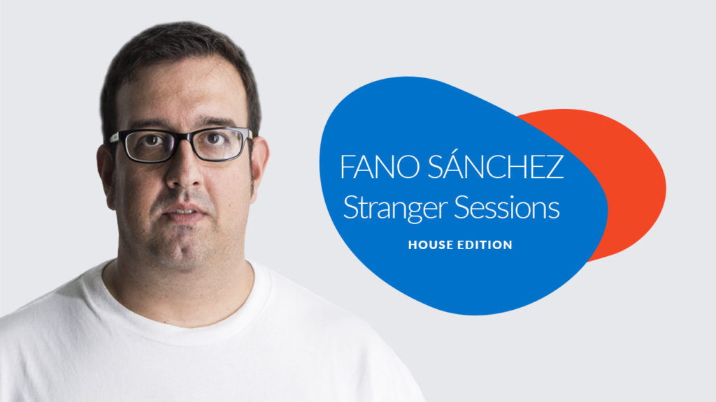 Youtube-Fano-Sánchez-Stranger-Sessions-House-Edition-2018