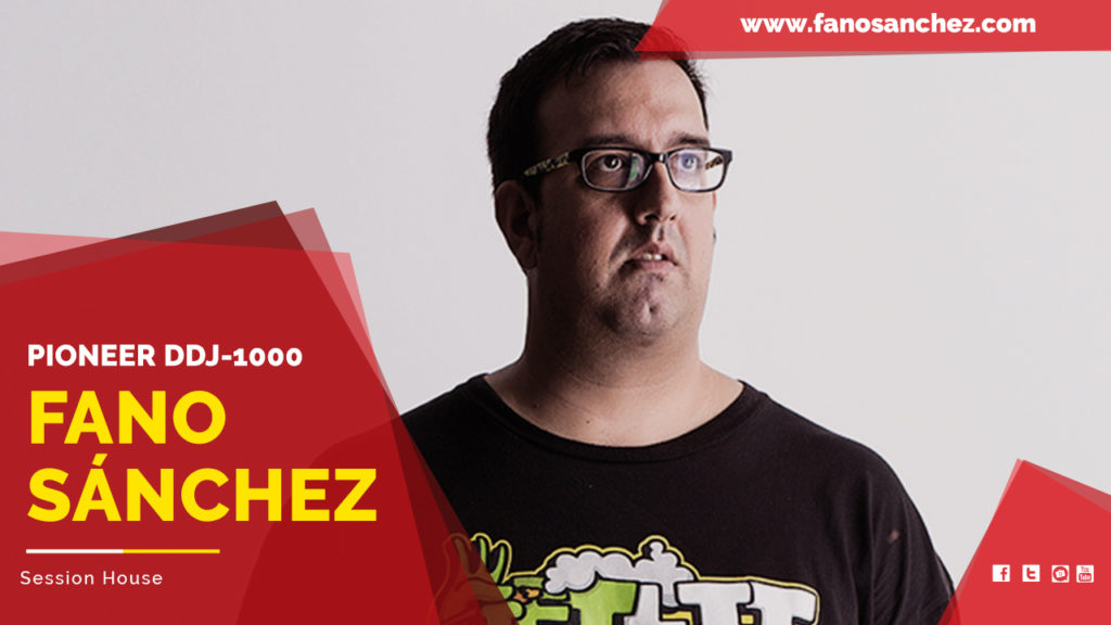 Youtube-Fano-Sanchez-Session-House-Pioneer-DDJ-1000-Mayo-2018