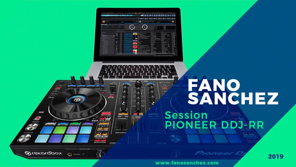 Youtube-Fano-Sánchez-Session-Pioneer-DDJ-RR-Febrero-2019